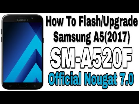 Samsung A5(2017) SM-A520F Official Nougat 7 0 Update | Upgrade with Odin  Tool by GsmTech Support