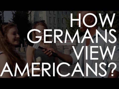 How Do The Germans View Americans? | Berlin
