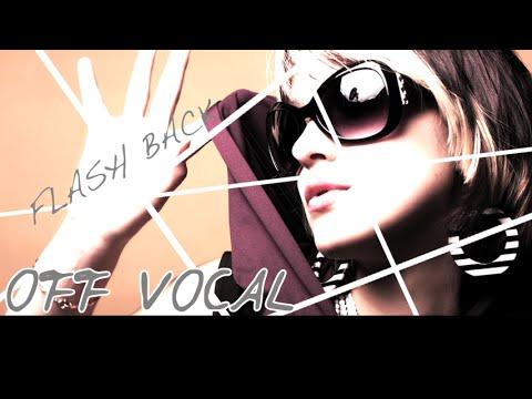 [Karaoke   off vocal] FLASH BACK [Umetora]