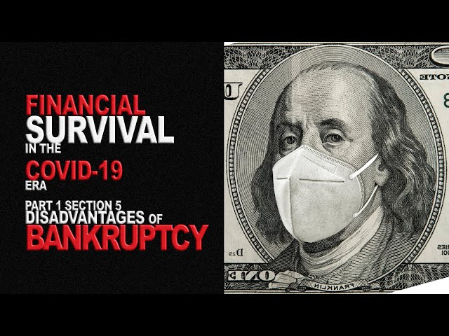 Disadvantages of Bankruptcy | Financial Survival in the COVID-19 Era (Part 1, Section 5)