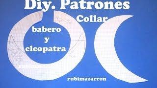 Repeat youtube video Como hacer patrones de collar babero, Peter Pan y Cleopatra.