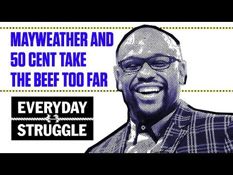 Floyd Mayweather and 50 Cent Are Taking the Beef too Far   Everyday Struggle