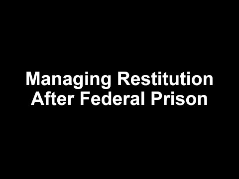 Managing Restitution After Federal Prison