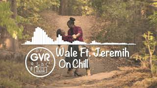 Wale On Chill Ft. Jeremih.mp3