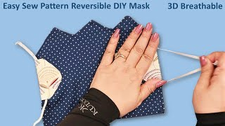 New Style DIY Face Mask Sewing Tutorial 3D Reversible No Fog Mask Making Ideas Easy Sew Pattern