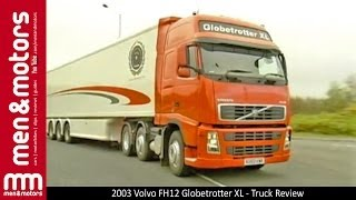 2003 Volvo FH12 Globetrotter XL - Truck Review