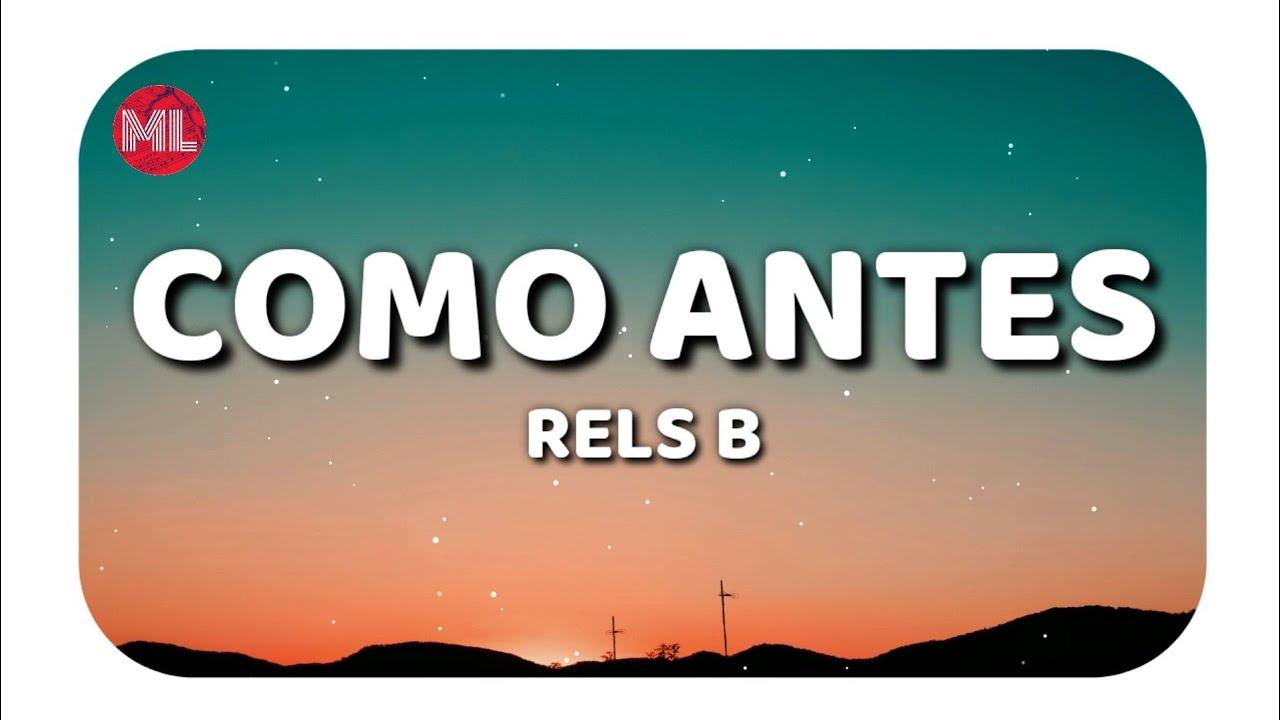 Rels B - COMO ANTES (Letra / Lyrics)