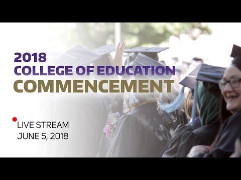 🔴 2018 College Of Education Graduation