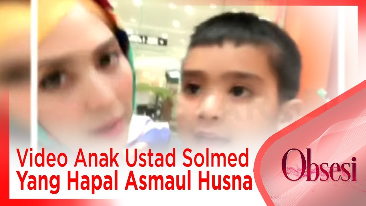 Video Anak Ustad Solmed Yang Hapal Asmaul Husna - OBSESI - STARPRO