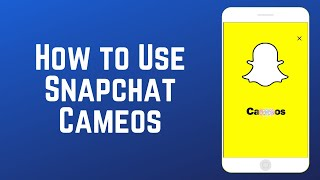 How To Use Snapchat Cameos - New Feature!