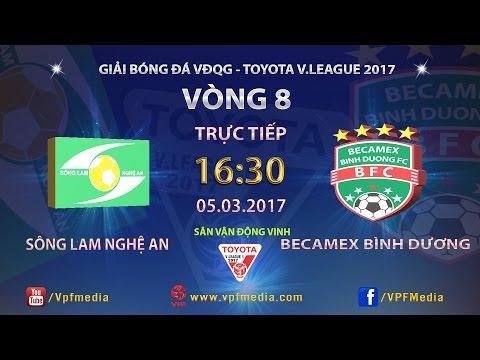 FULL | Sông Lam Nghệ An (1-1) Becamex Bình Dương | VÒNG 8 V LEAGUE 2017.