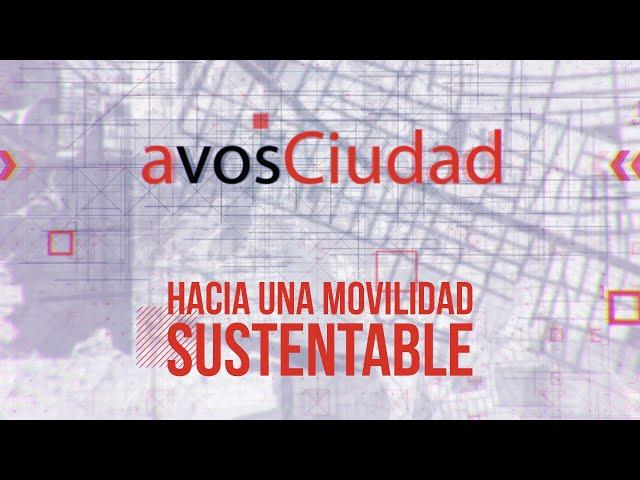 A vos ciudad - Hacia una movilidad sustentable