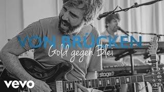 von Brücken - Gold gegen Blei (Lyric Video)