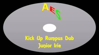 Junior Irie-Kick Up Rumpus Dub
