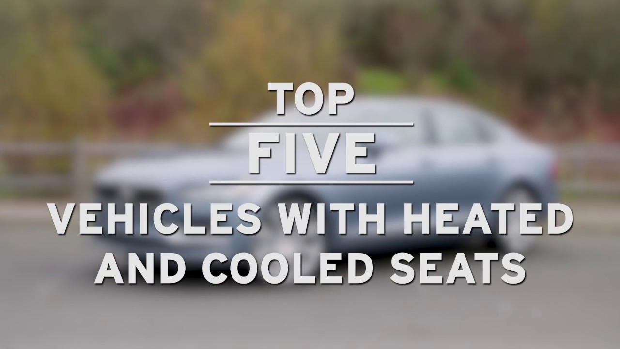 Top 5 Vehicles With Heated And Cooled Seats Autonation