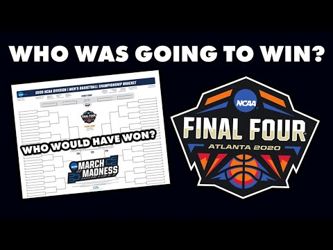 Who Would've Won The 2020 NCAA Tournament?