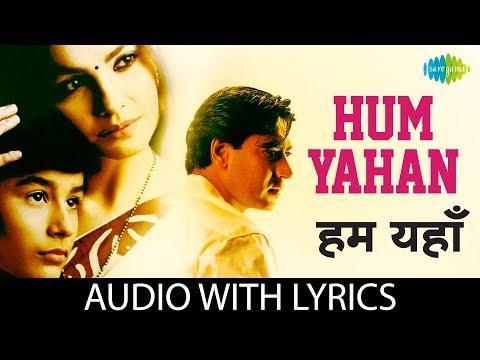 Hum Yahan with lyrics | हम यहाँ के बोल | Zakhm | Ajay Devgan | Pooja Bhatt
