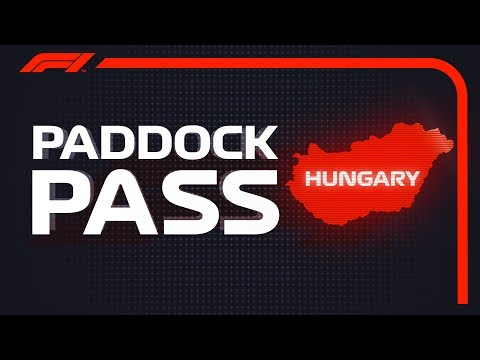 F1 Paddock Pass: Pre-Race At The 2018 Hungarian Grand Prix