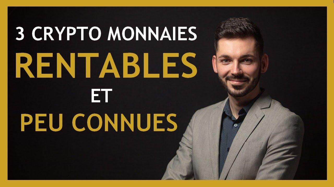 Crypto monnaie rentable  ? 3 crypto monnaies peu connues