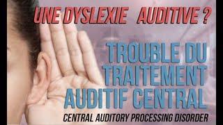 Une Dyslexie Auditive ?! - Le Trouble de l'Audition Centrale