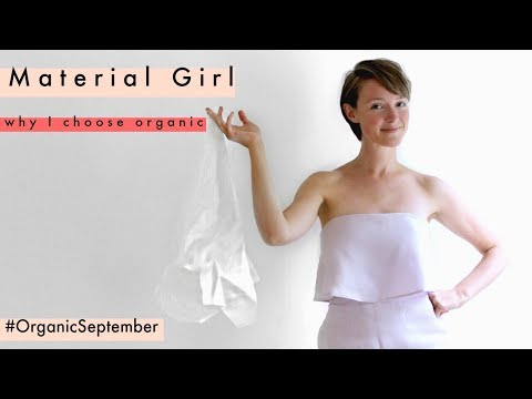Material Girl - Why I Choose Organic | Kate Arnell