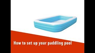 How to set up your paddling pool