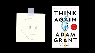 THINK AGAIN by Adam Grant | Core Message