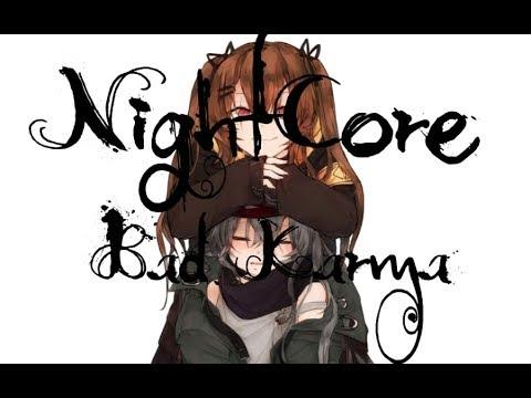 《 Nightcore 》→ Bad Karma ( Female Vocals)