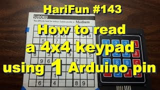 HariFun #143 - How to read a 4x4 keypad using just one Arduino pin!
