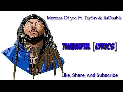 Montana Of 300 - Thankful Ft. TaySav & BuDouble (Official Lyric Video)