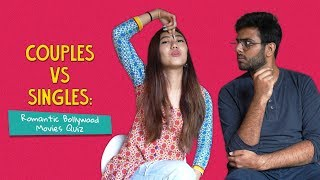 Couples Vs Singles: Romantic Bollywood Movies Quiz | Ft. Arushi & Joshua | Ok Tested
