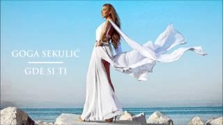 Goga Sekulic - Gde si ti - (Audio 2014) ...