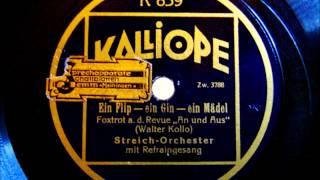 """Ein Flip, ein Gin, ein Mädel - Foxtrot aus der Haller Revue """"An und Aus"""" - 1926"""