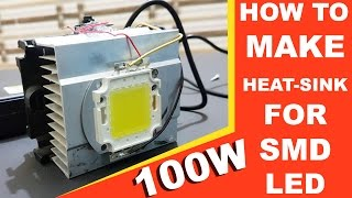 How To Make Best Heat Sink For 20w 30w 50w 100w Watt Smd Led Diode