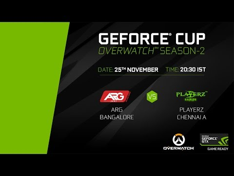 GeForce Cup: Overwatch Season 2 | ARG Bangalore vs Playerz Chennai A | Group D