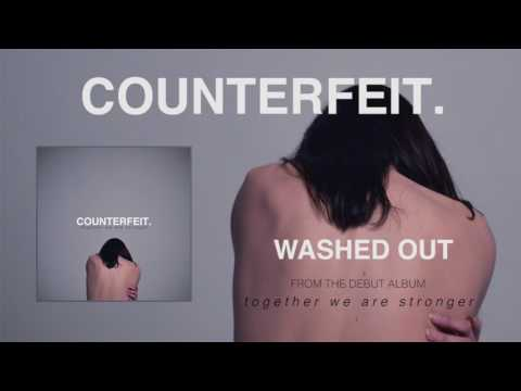 Counterfeit - Washed Out (Official Audio)