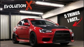 5 THINGS I HATE ABOUT MY EVO X!