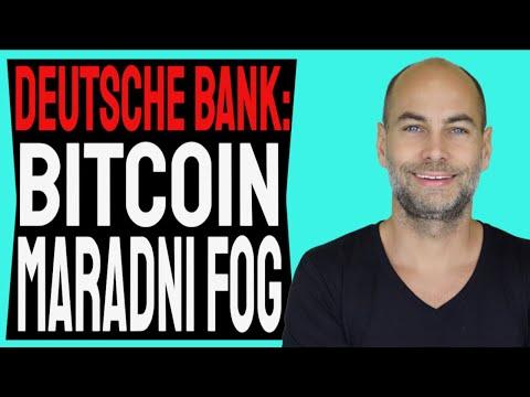 DEUTSCHE BANK: BITCOIN MARADNI FOG! [Részletek]