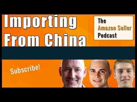 How To Import Private Label Products From China To Sell On Amazon - The Amazon Seller Podcast Ep. 3