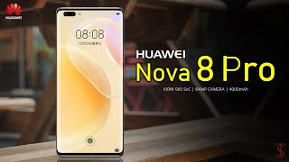 Huawei Nova 8 Pro Price, Official Look, Camera, Design, Specifications, Features, and Sale Details