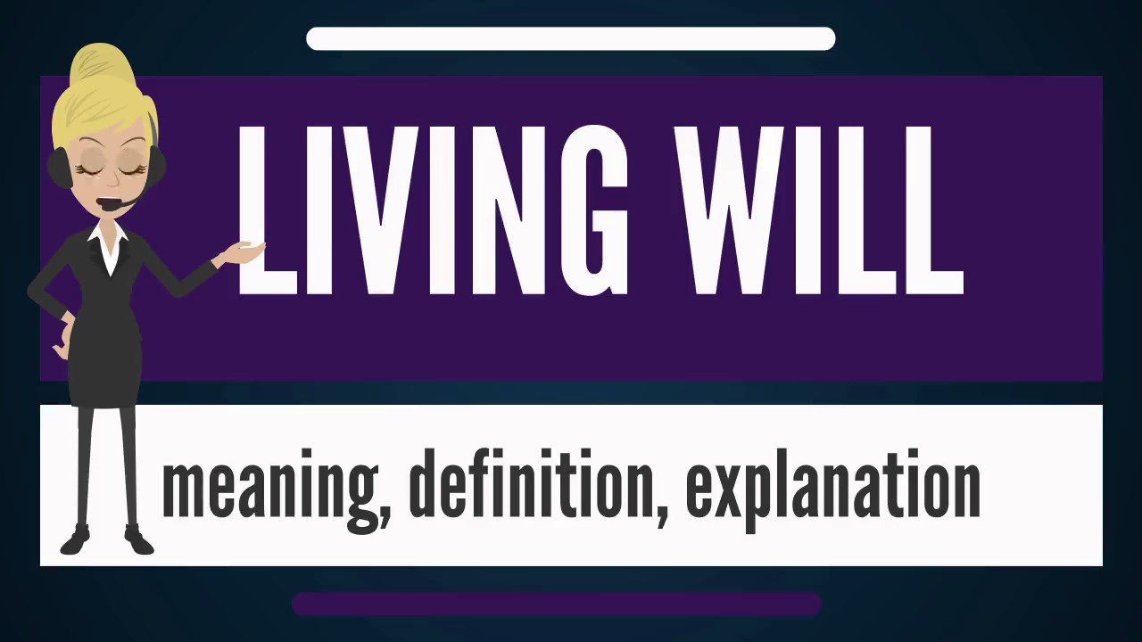 what is living will? what does living will mean? living will meaning