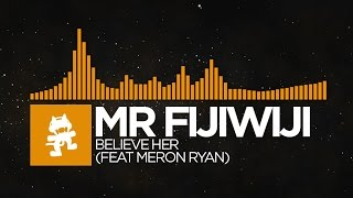 [House] - Mr FijiWiji - Believe Her (feat. Meron Ryan) [Monstercat Release]