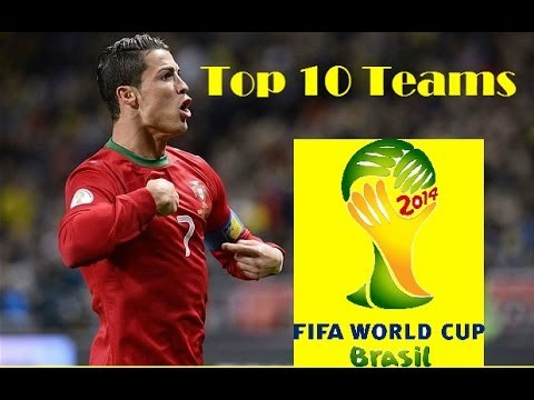 FIFA World Cup 2014: Top 10 Teams