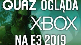 quaz ogląda E3 2019 #2: Xbox
