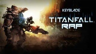 TITANFALL RAP - Ira de Metal | Keyblade