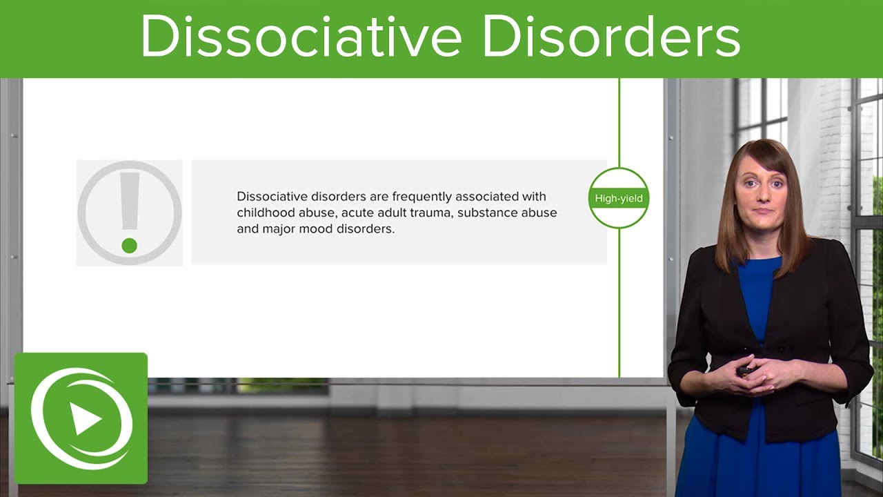 Dissociative Disorders: Definitions & Types – Psychiatry | Lecturio