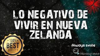 LO Negativo de Vivir en NUEVA ZELANDA