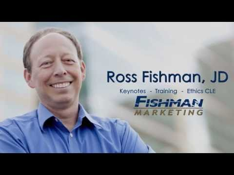 Ross Fishman Legal Marketing Speaker, Keynotes, Ethics CLE
