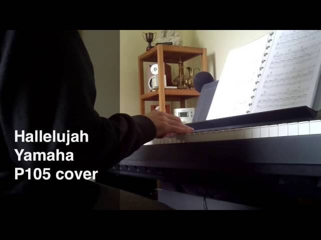 Hallelujah (Leonard Cohen) Yamaha P105 Cover