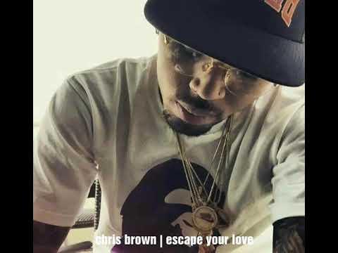 Chris Brown - Escape Your Love (Audio)